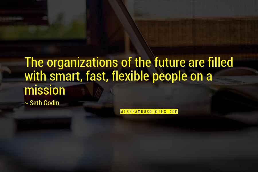 Being Anything You Want To Be Quotes By Seth Godin: The organizations of the future are filled with