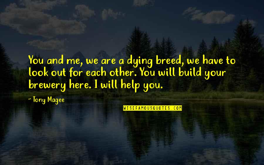 Being Anything You Want To Be Quotes By Tony Magee: You and me, we are a dying breed,