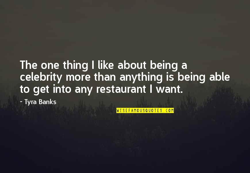Being Anything You Want To Be Quotes By Tyra Banks: The one thing I like about being a