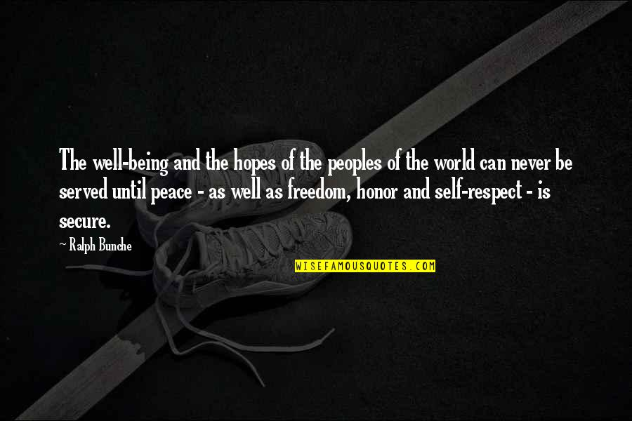 Being At Peace With The World Quotes By Ralph Bunche: The well-being and the hopes of the peoples