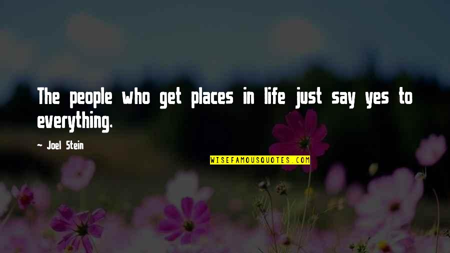 Being Beautiful No Matter What Quotes By Joel Stein: The people who get places in life just