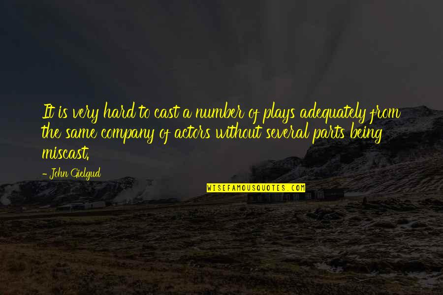 Being Cast Out Quotes By John Gielgud: It is very hard to cast a number