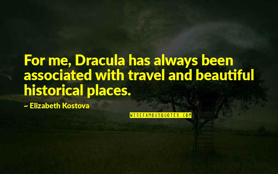 Being Childhood Friends Quotes By Elizabeth Kostova: For me, Dracula has always been associated with