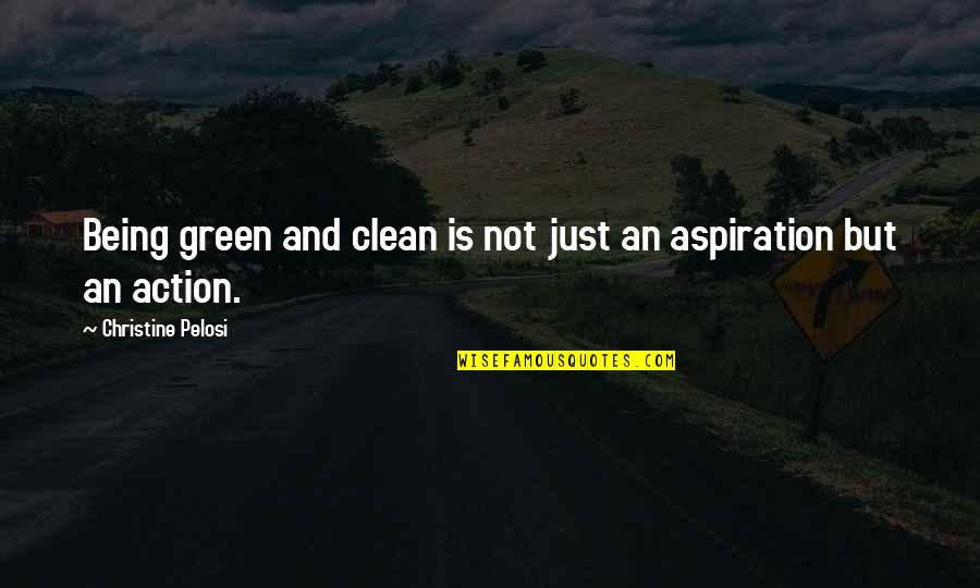 Being Clean Quotes By Christine Pelosi: Being green and clean is not just an