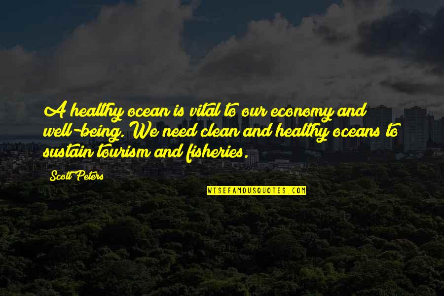 Being Clean Quotes By Scott Peters: A healthy ocean is vital to our economy