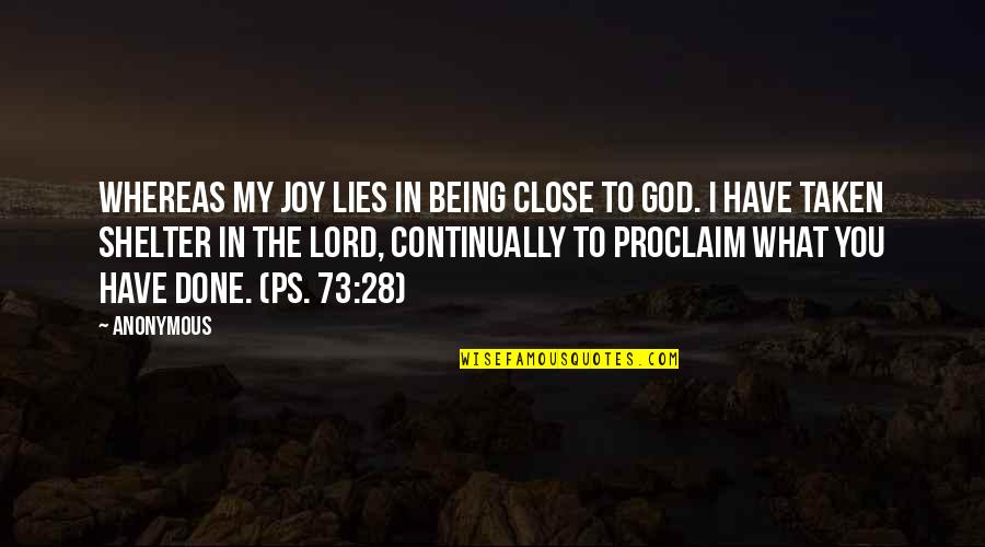 Being Close To God Quotes By Anonymous: Whereas my joy lies in being close to