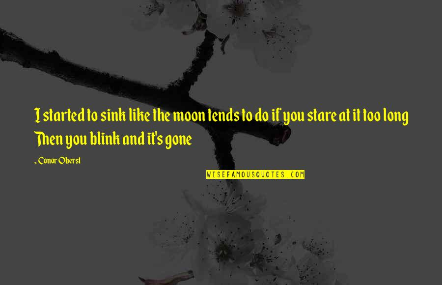 Being Done Waiting For A Guy Quotes By Conor Oberst: I started to sink like the moon tends