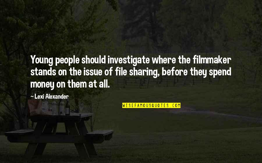 Being Drawn To Something Quotes By Lexi Alexander: Young people should investigate where the filmmaker stands