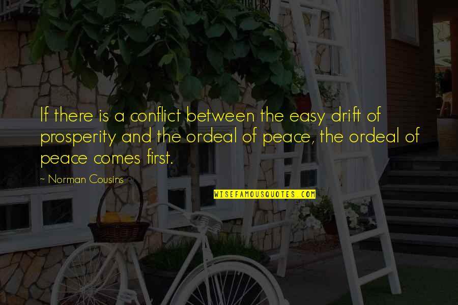 Being Drawn To Something Quotes By Norman Cousins: If there is a conflict between the easy