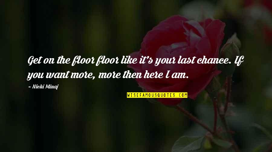 Being Drunk Last Night Quotes By Nicki Minaj: Get on the floor floor like it's your