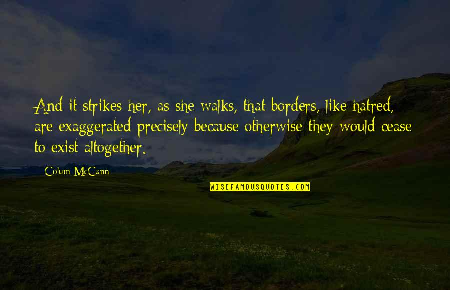 Being Flexible In A Relationship Quotes By Colum McCann: And it strikes her, as she walks, that