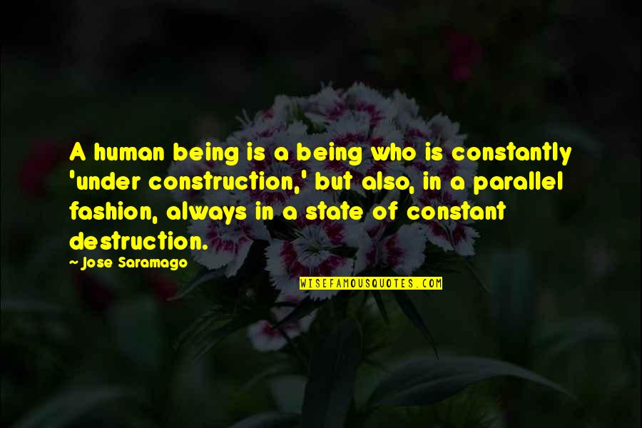Being Flexible In A Relationship Quotes By Jose Saramago: A human being is a being who is