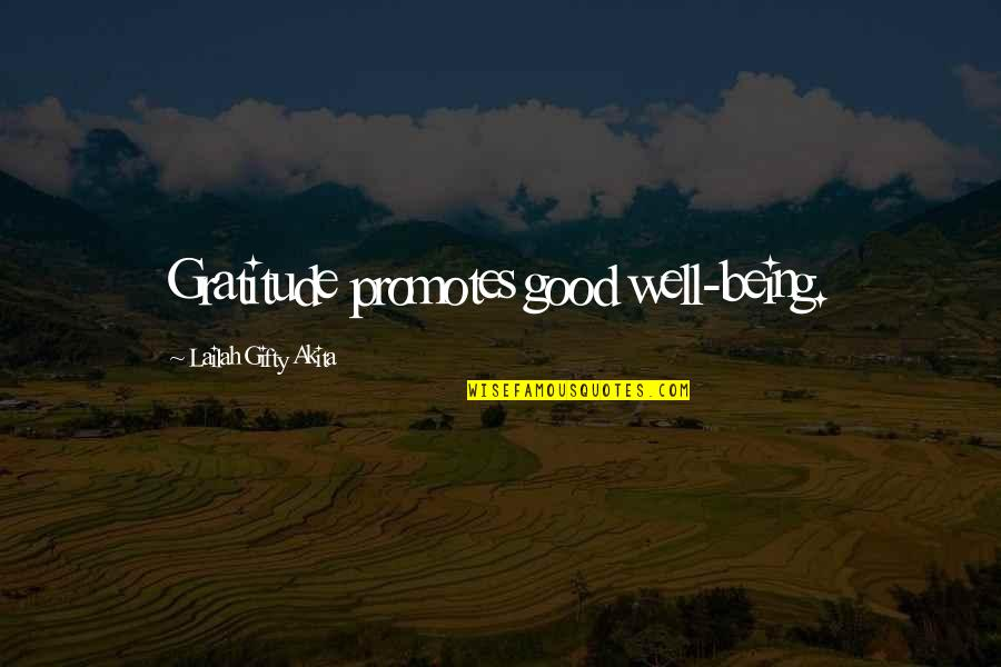 Being Grateful For Love Quotes By Lailah Gifty Akita: Gratitude promotes good well-being.