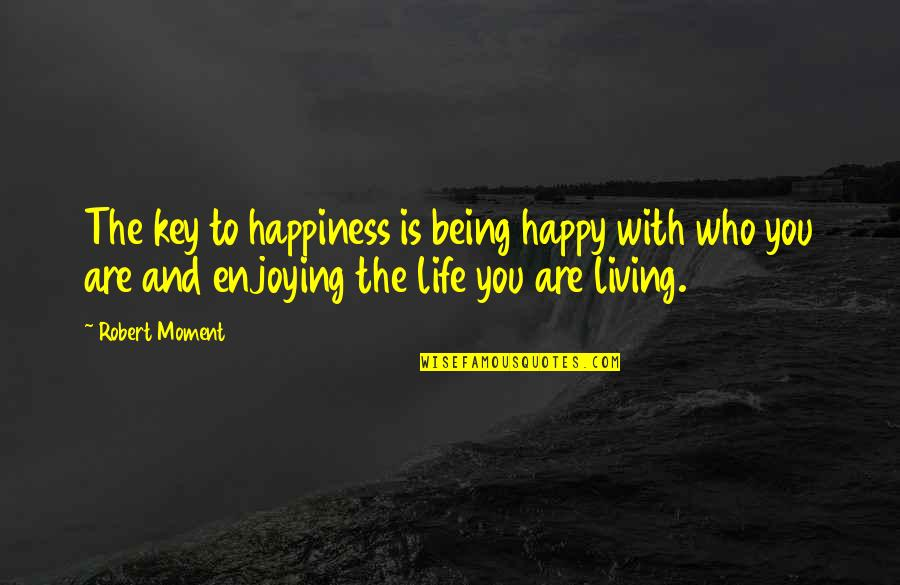 Being Happy And Living Your Life Quotes Top 7 Famous Quotes About