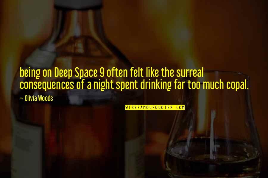 Being In The Woods Quotes By Olivia Woods: being on Deep Space 9 often felt like
