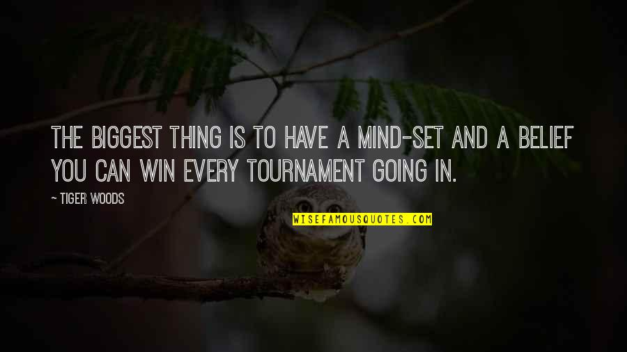 Being In The Woods Quotes By Tiger Woods: The biggest thing is to have a mind-set