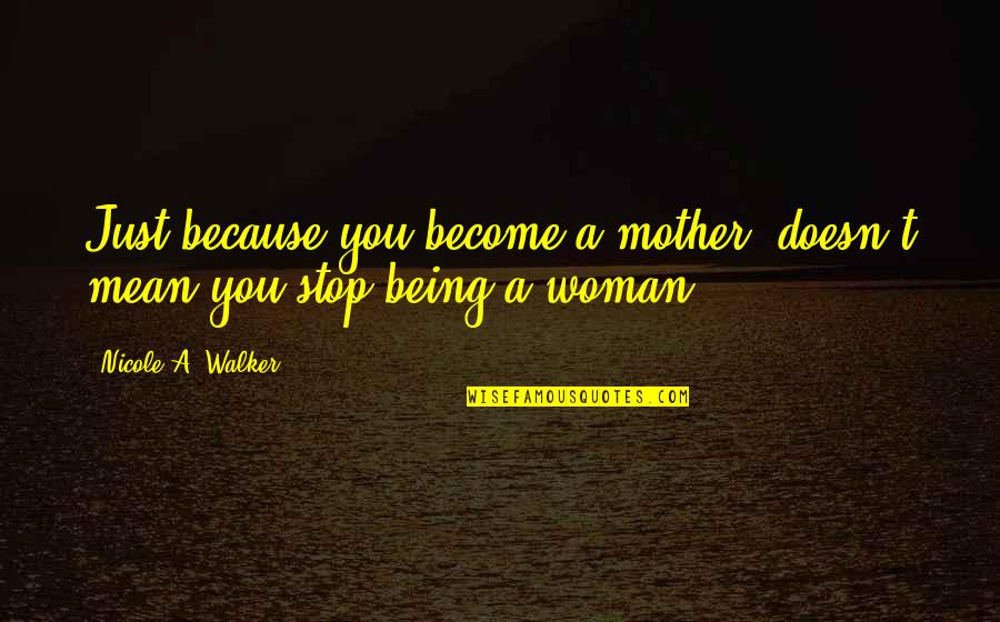 Being Mean To Your Mother Quotes: top 6 famous quotes about ...