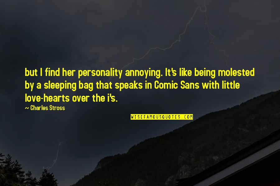 Being Molested Quotes By Charles Stross: but I find her personality annoying. It's like