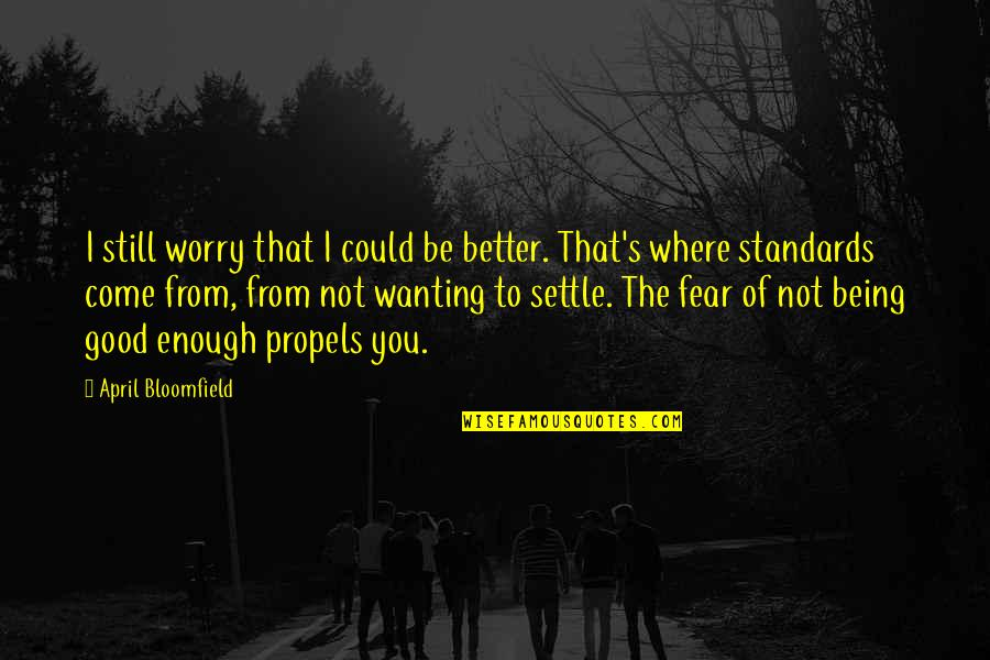 Being More Than Good Enough Quotes Top 32 Famous Quotes About Being