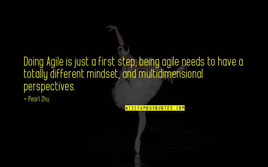 Being Multidimensional Quotes By Pearl Zhu: Doing Agile is just a first step; being