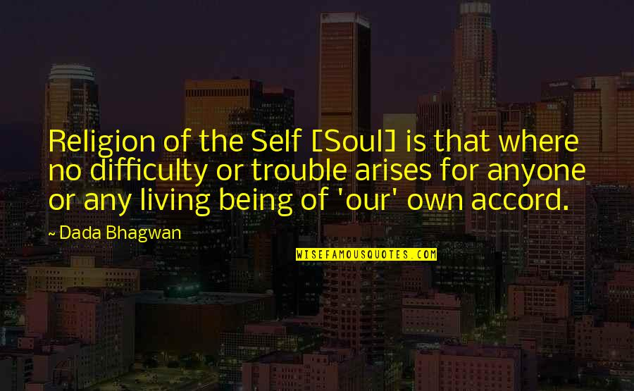 Being My Best Self Quotes By Dada Bhagwan: Religion of the Self [Soul] is that where