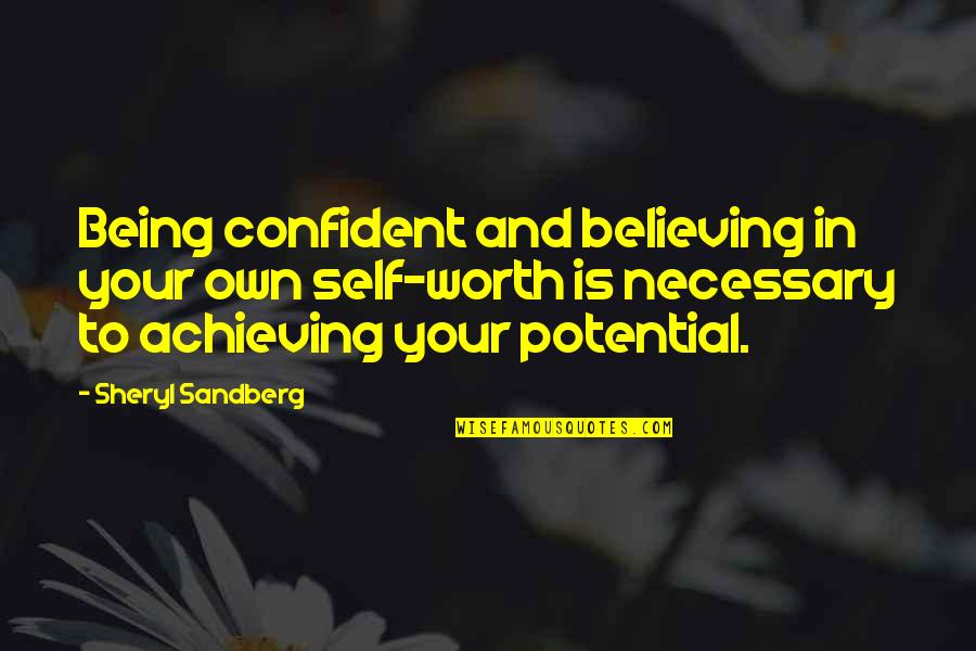 Being My Best Self Quotes By Sheryl Sandberg: Being confident and believing in your own self-worth