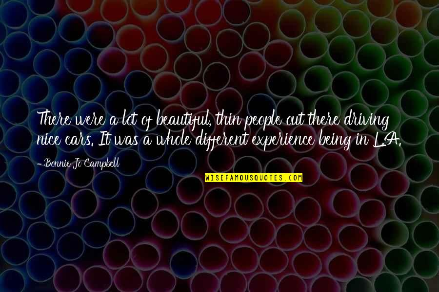 Being Nice To People Quotes By Bonnie Jo Campbell: There were a lot of beautiful, thin people