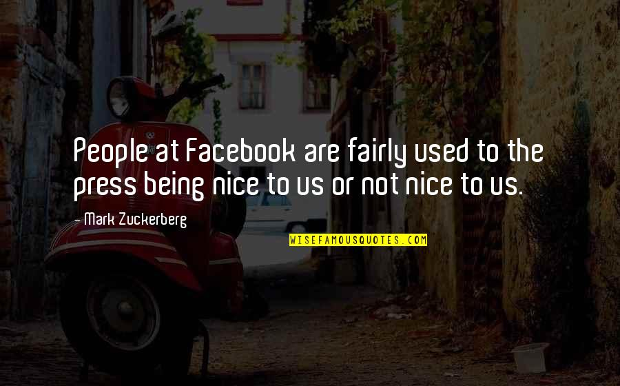 Being Nice To People Quotes By Mark Zuckerberg: People at Facebook are fairly used to the