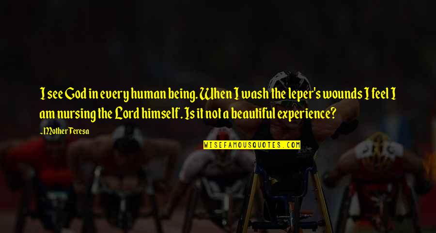 Being Not Beautiful Quotes By Mother Teresa: I see God in every human being. When