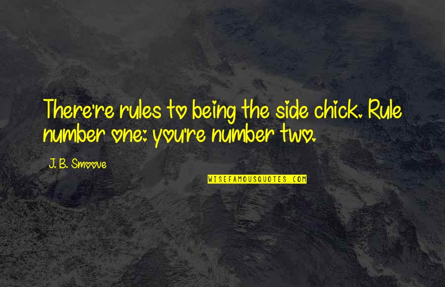 Being Number 2 Quotes By J. B. Smoove: There're rules to being the side chick. Rule