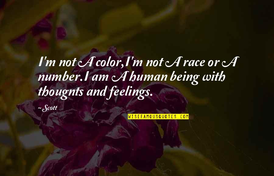 Being Number 2 Quotes By Scott: I'm not A color,I'm not A race or