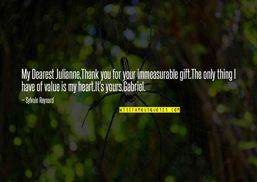 Being Offended Quotes By Sylvain Reynard: My Dearest Julianne,Thank you for your immeasurable gift.The