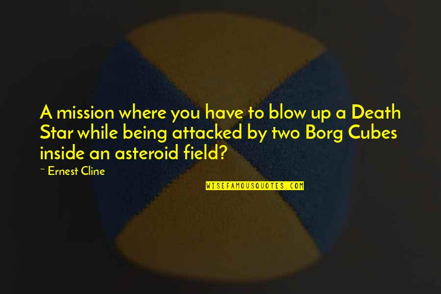 Being Okay With Death Quotes By Ernest Cline: A mission where you have to blow up