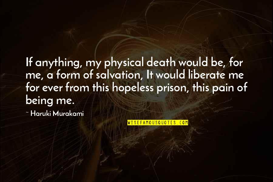 Being Okay With Death Quotes By Haruki Murakami: If anything, my physical death would be, for