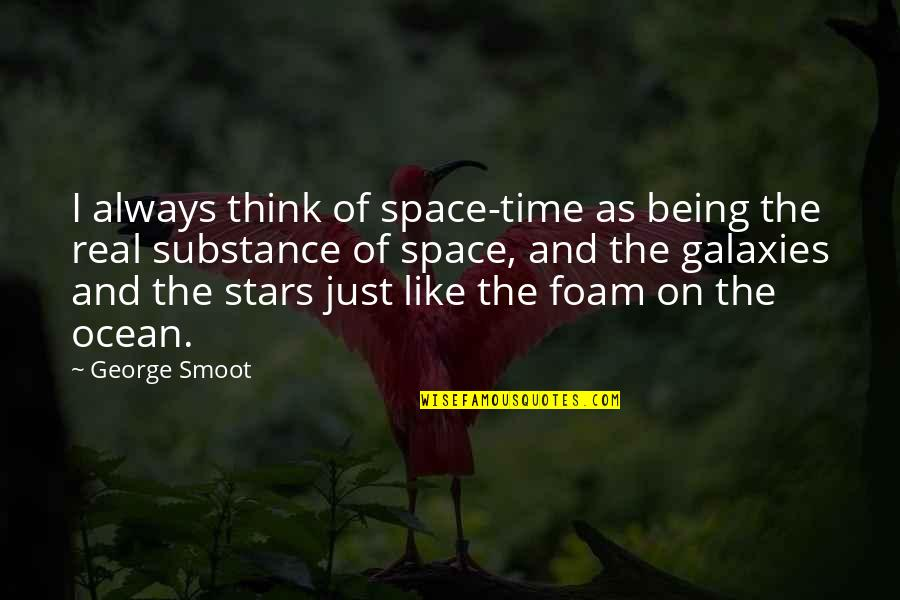 Being On The Ocean Quotes By George Smoot: I always think of space-time as being the