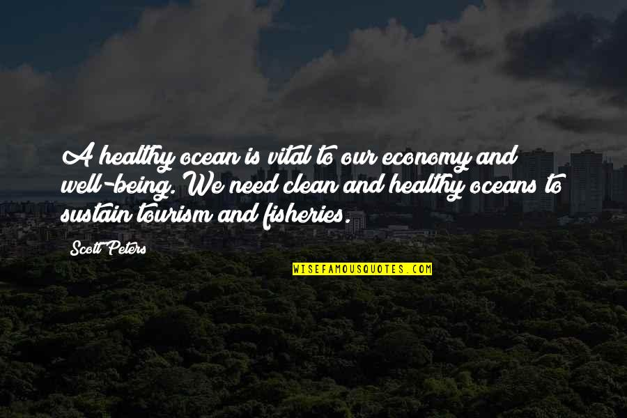Being On The Ocean Quotes By Scott Peters: A healthy ocean is vital to our economy