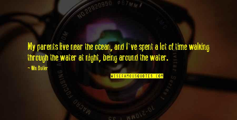 Being On The Ocean Quotes By Win Butler: My parents live near the ocean, and I've