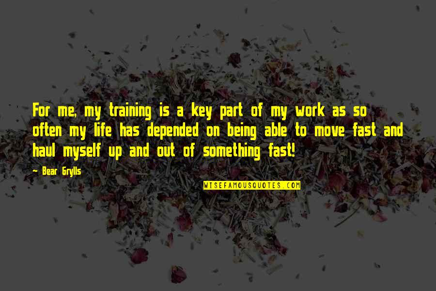 Being Out Of Work Quotes By Bear Grylls: For me, my training is a key part