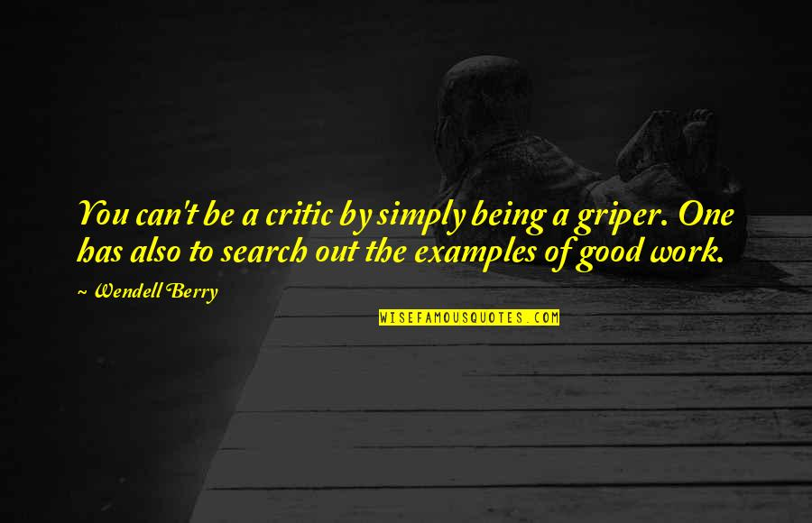 Being Out Of Work Quotes By Wendell Berry: You can't be a critic by simply being