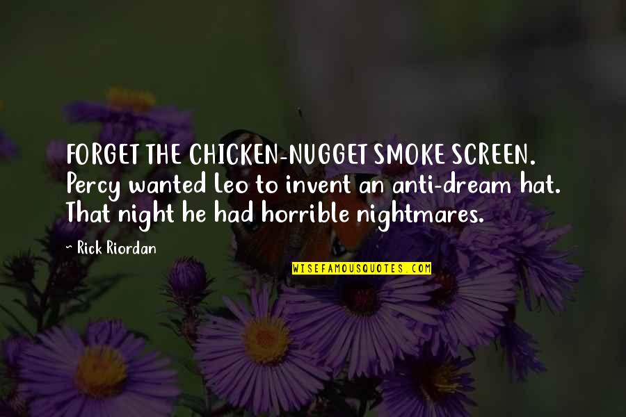 Being Physically Active Quotes By Rick Riordan: FORGET THE CHICKEN-NUGGET SMOKE SCREEN. Percy wanted Leo