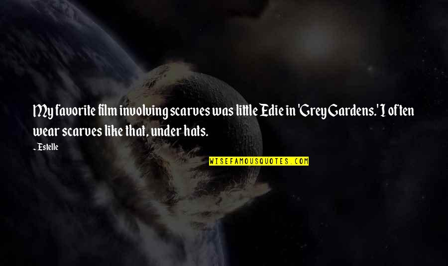 Being Poor Tumblr Quotes By Estelle: My favorite film involving scarves was little Edie