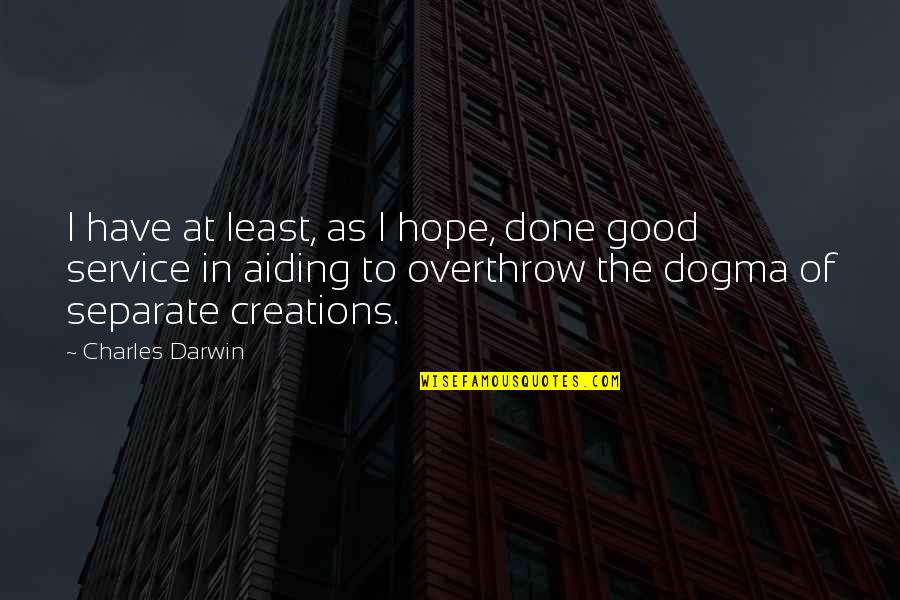 Being Positive In The Workplace Quotes By Charles Darwin: I have at least, as I hope, done