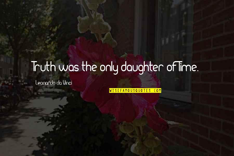 Being Pregnant And Beautiful Quotes By Leonardo Da Vinci: Truth was the only daughter of Time.
