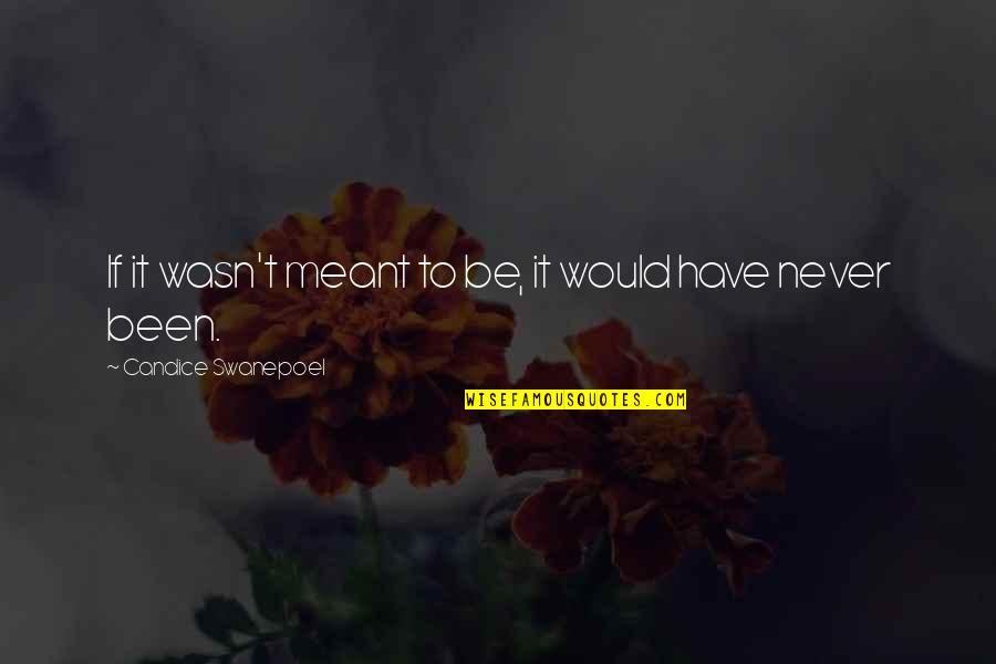Being Published Quotes By Candice Swanepoel: If it wasn't meant to be, it would