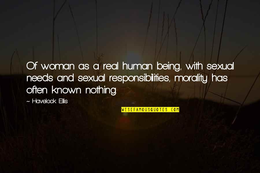 Being Real Woman Quotes By Havelock Ellis: Of woman as a real human being, with