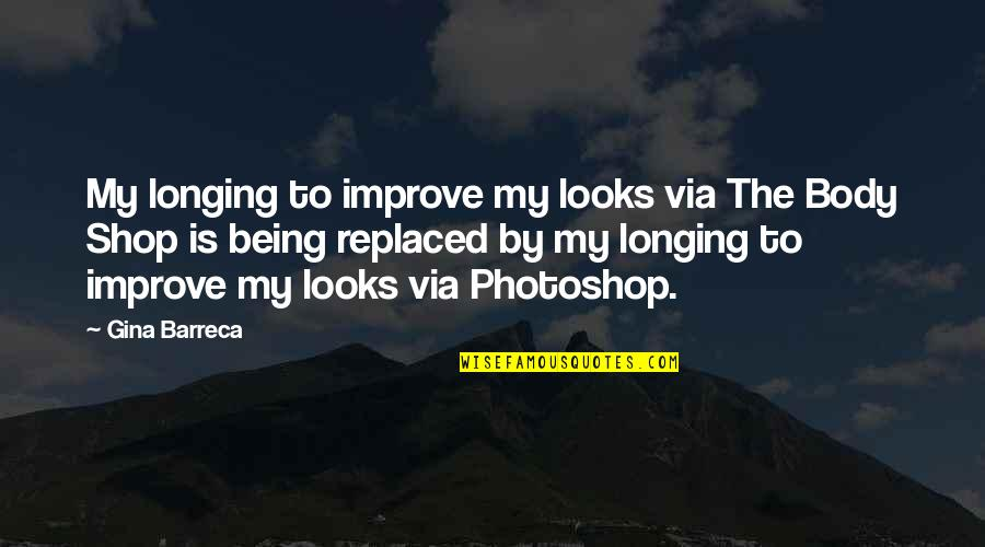 Being Replaced Quotes By Gina Barreca: My longing to improve my looks via The
