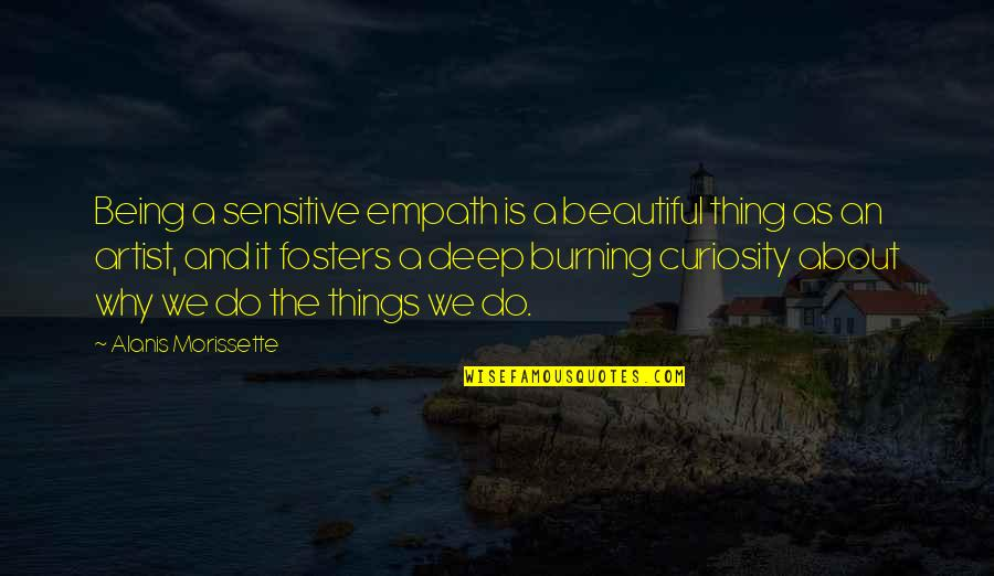 Being Sensitive Quotes By Alanis Morissette: Being a sensitive empath is a beautiful thing