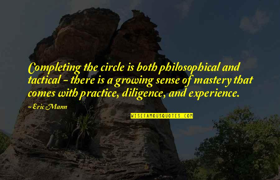 Being Single Is Better Funny Quotes By Eric Mann: Completing the circle is both philosophical and tactical