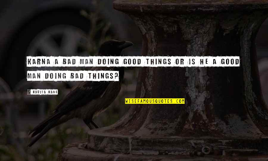 Being Single Is Better Funny Quotes By Kavita Kane: Karna a bad man doing good things or