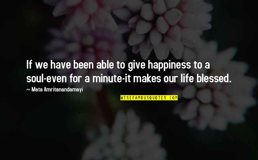 Being Single Is Better Funny Quotes By Mata Amritanandamayi: If we have been able to give happiness